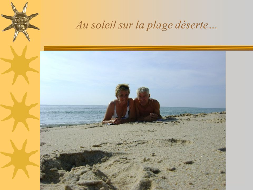 Au soleil sur la plage déserte…