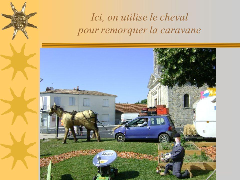 Ici, on utilise le cheval pour remorquer la caravane