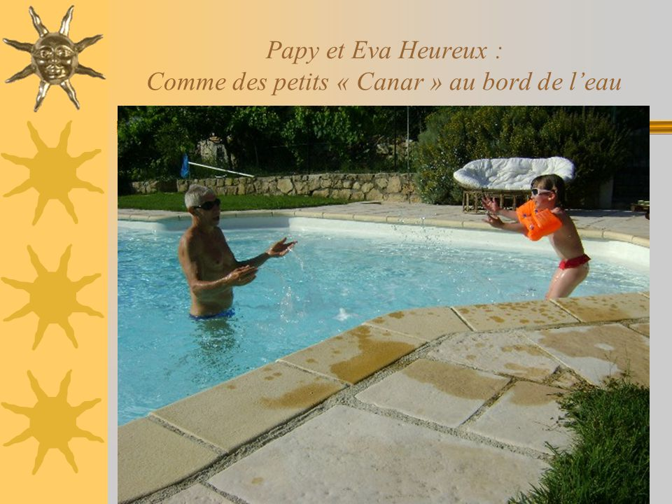 Papy et Eva Heureux : Comme des petits « Canar » au bord de l'eau