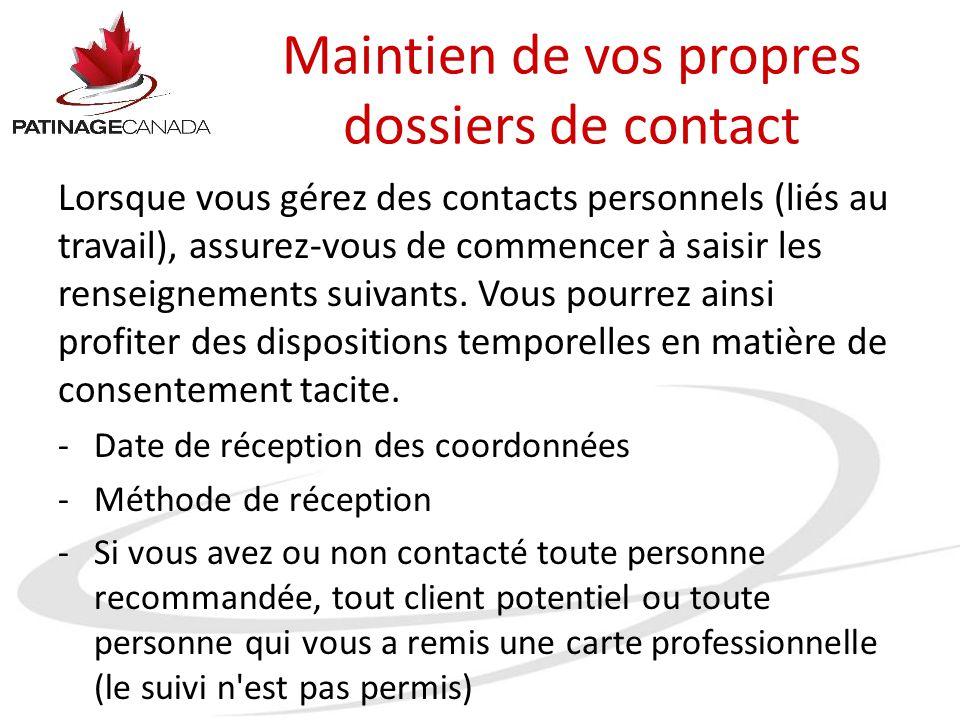 Maintien de vos propres dossiers de contact Lorsque vous gérez des contacts personnels (liés au travail), assurez-vous de commencer à saisir les rense