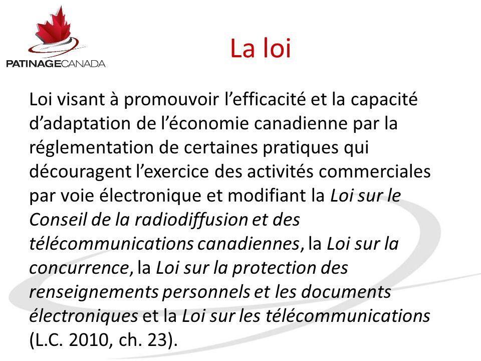 La loi Loi visant à promouvoir l'efficacité et la capacité d'adaptation de l'économie canadienne par la réglementation de certaines pratiques qui déco