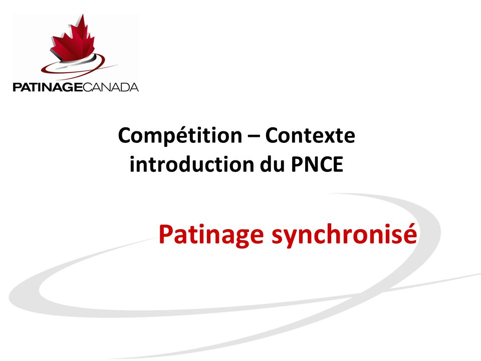 Patinage synchronisé Compétition – Contexte introduction du PNCE