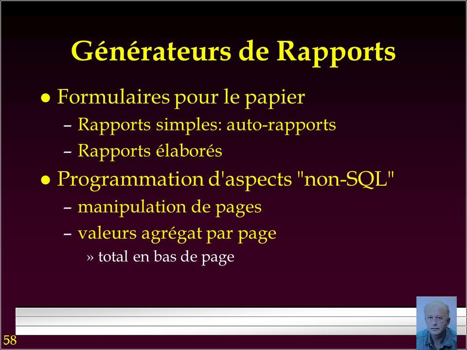 57 l On les calcule –dans les requêtes »expressions de valeur, fonctions agrégats –dans la propriété source d'un contrôle »expression de valeur l on p
