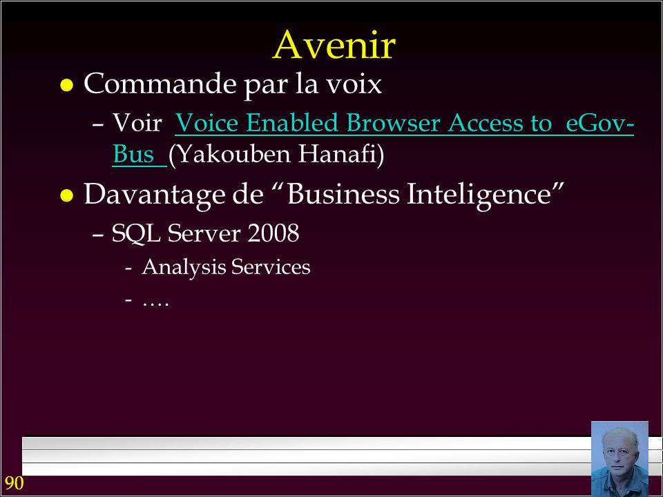 89 Visual Basic (pour en faire plus) l Un langage de programmation BD (appelé avant Access Basic) –pour les programmeurs d application expérimentes l complet au sens de Turing »variables, procédures, fonctions, structures de contrôle,...