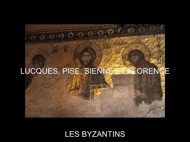 LES BYZANTINS LUCQUES, PISE, SIENNE ET FLORENCE