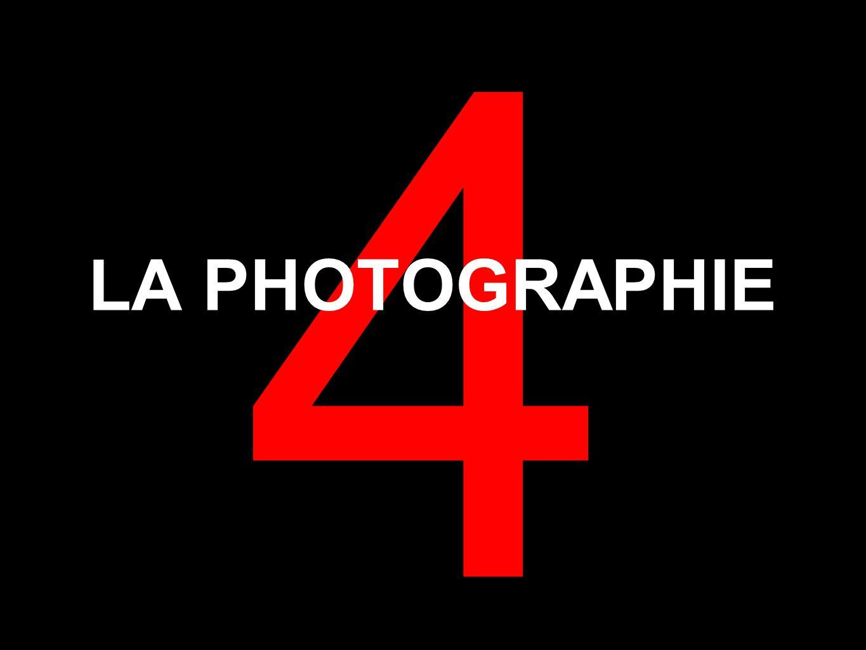 4 LA PHOTOGRAPHIE