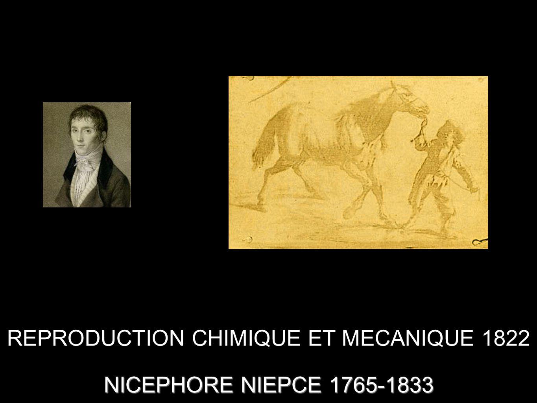 NICEPHORE NIEPCE 1765-1833 REPRODUCTION CHIMIQUE ET MECANIQUE 1822
