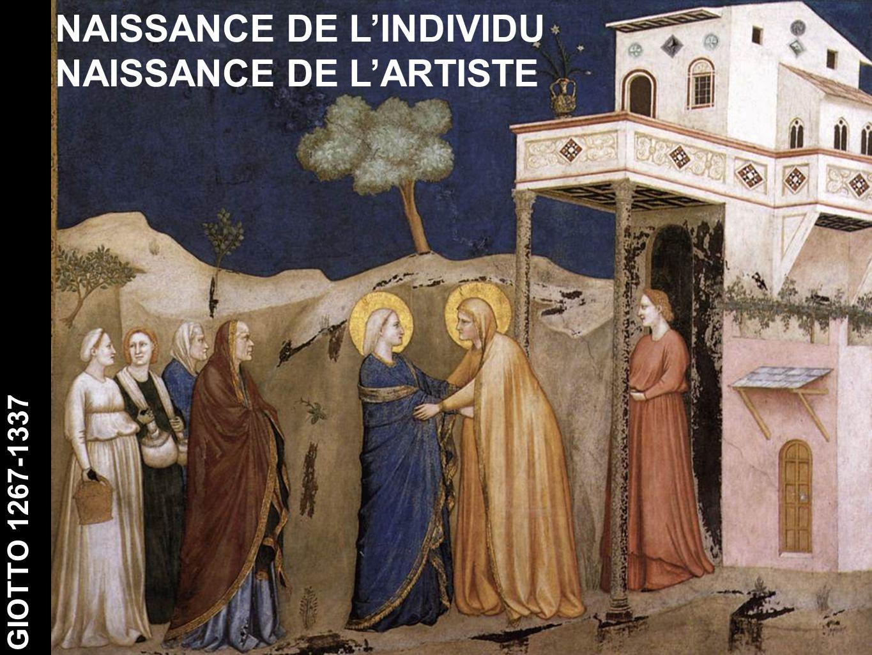 GIOTTO 1267-1337 NAISSANCE DE L'INDIVIDU NAISSANCE DE L'ARTISTE