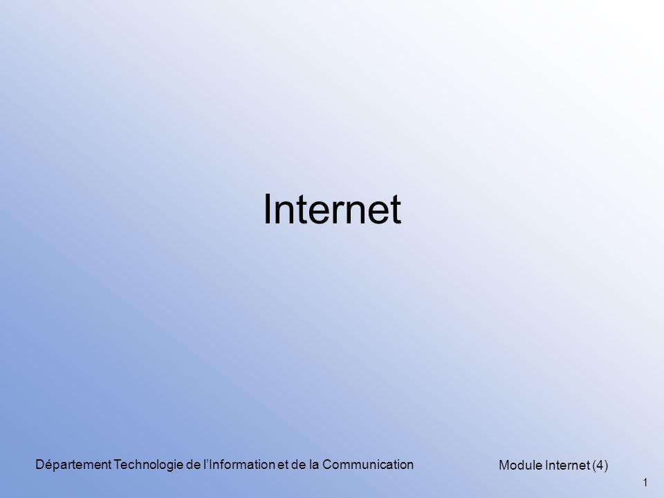 Module Internet (4) 32 Département Technologie de l'Information et de la Communication Fonction each() Fonctions étroitement liées aux boucles: –permet de parcourir tous les éléments d un tableau sans se soucier des bornes, –lorsque la fin du tableau est atteinte, each() retourne false, –retourne la combinaison clé-valeur du tableau passé en paramètre, –exemple: while ($var = each($tableau)) { echo $var[0] : $var[1] ; }  l indice est affecté au premier élément de $var et la valeur au deuxième élément.
