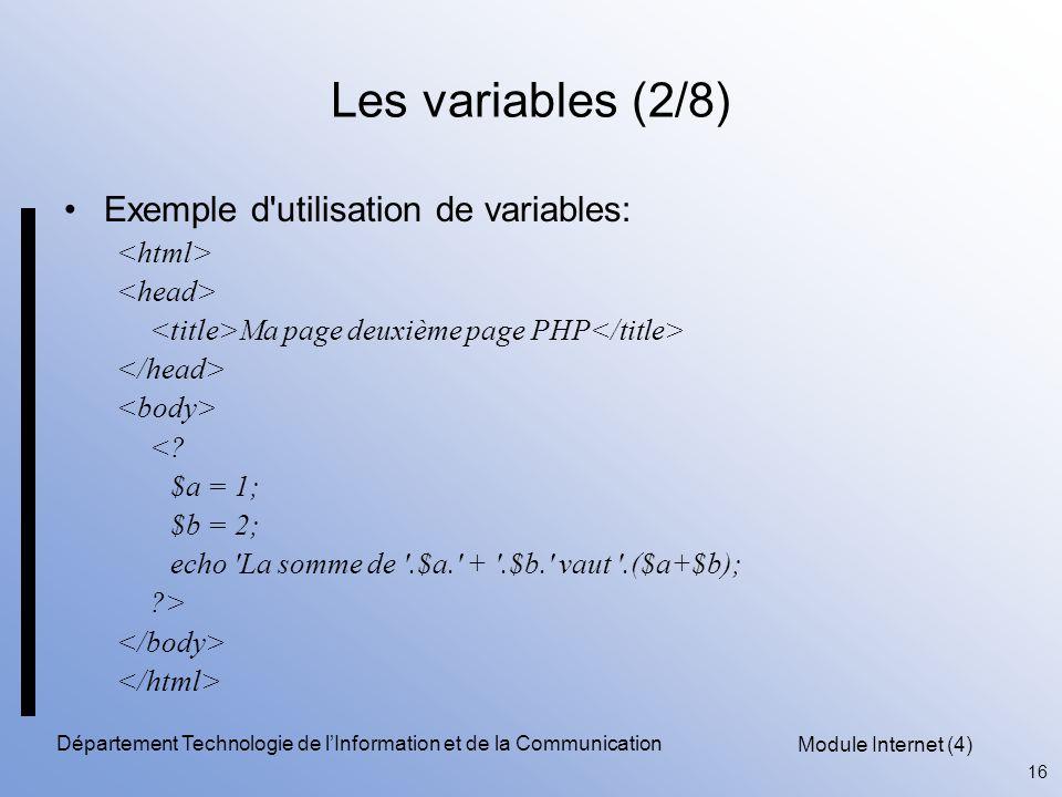Module Internet (4) 16 Département Technologie de l'Information et de la Communication Les variables (2/8) Exemple d'utilisation de variables: Ma page
