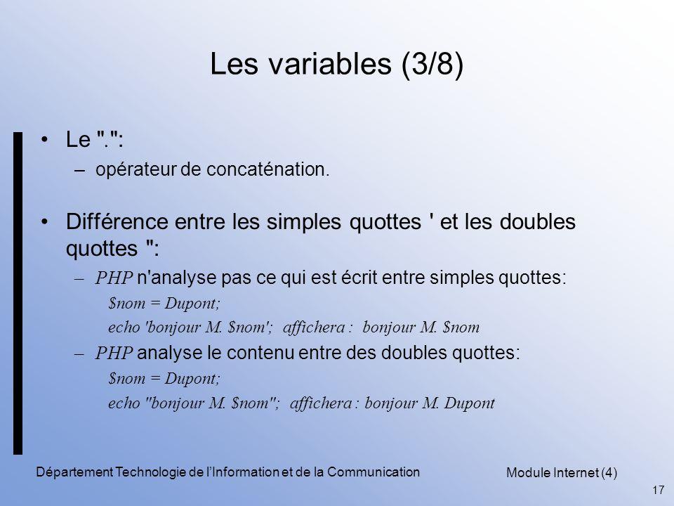 Module Internet (4) 17 Département Technologie de l'Information et de la Communication Les variables (3/8) Le