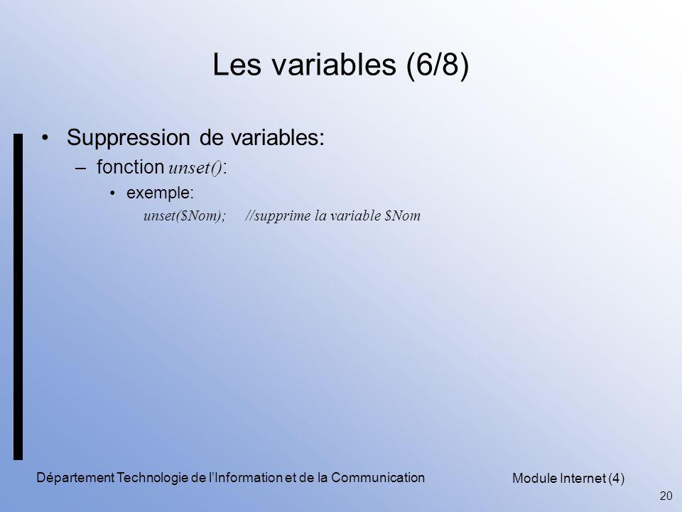 Module Internet (4) 20 Département Technologie de l'Information et de la Communication Les variables (6/8) Suppression de variables: –fonction unset()