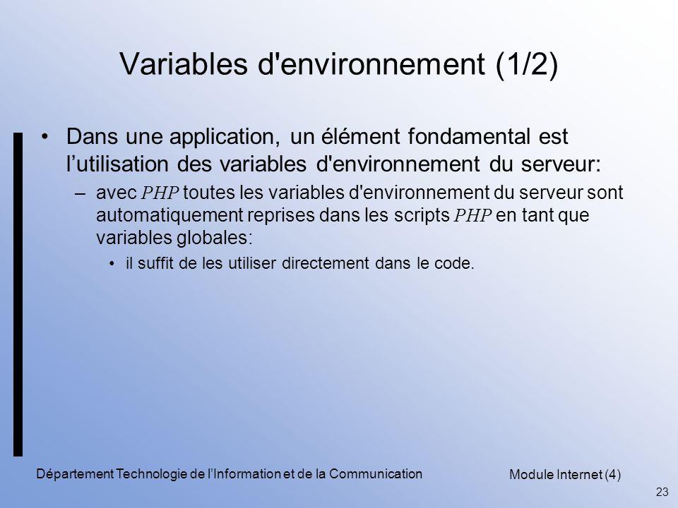 Module Internet (4) 23 Département Technologie de l'Information et de la Communication Variables d'environnement (1/2) Dans une application, un élémen