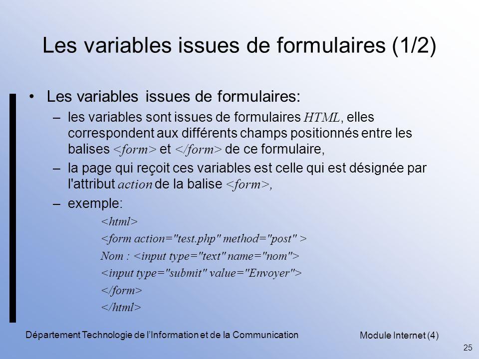 Module Internet (4) 25 Département Technologie de l'Information et de la Communication Les variables issues de formulaires (1/2) Les variables issues