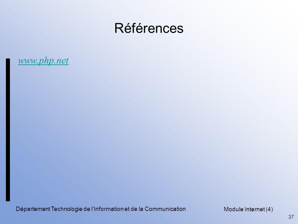Module Internet (4) 37 Département Technologie de l'Information et de la Communication Références www.php.net