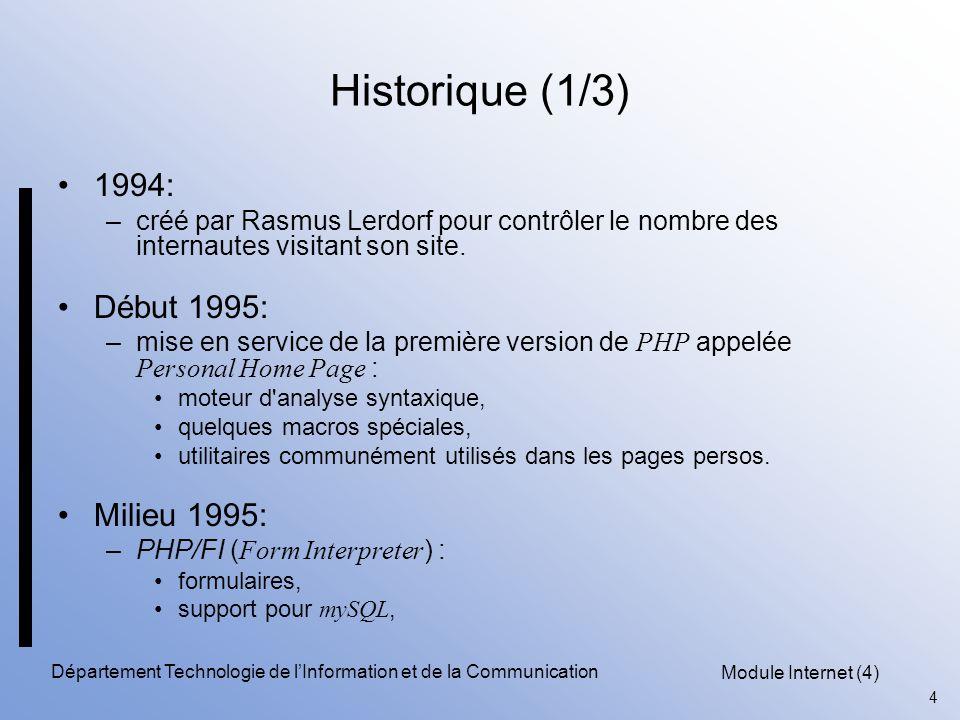 Module Internet (4) 35 Département Technologie de l'Information et de la Communication Quelques fonctions … Les dates: date() –exemple: echo date( d-m-Y ); // affiche : 12-12-2000« Chaîne de caractère: strlen (chaîne) retourne la taille de la chaîne.