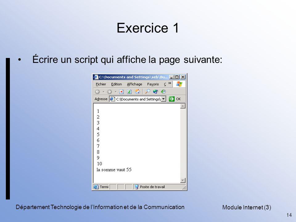 Module Internet (3) 14 Département Technologie de l'Information et de la Communication Exercice 1 Écrire un script qui affiche la page suivante: