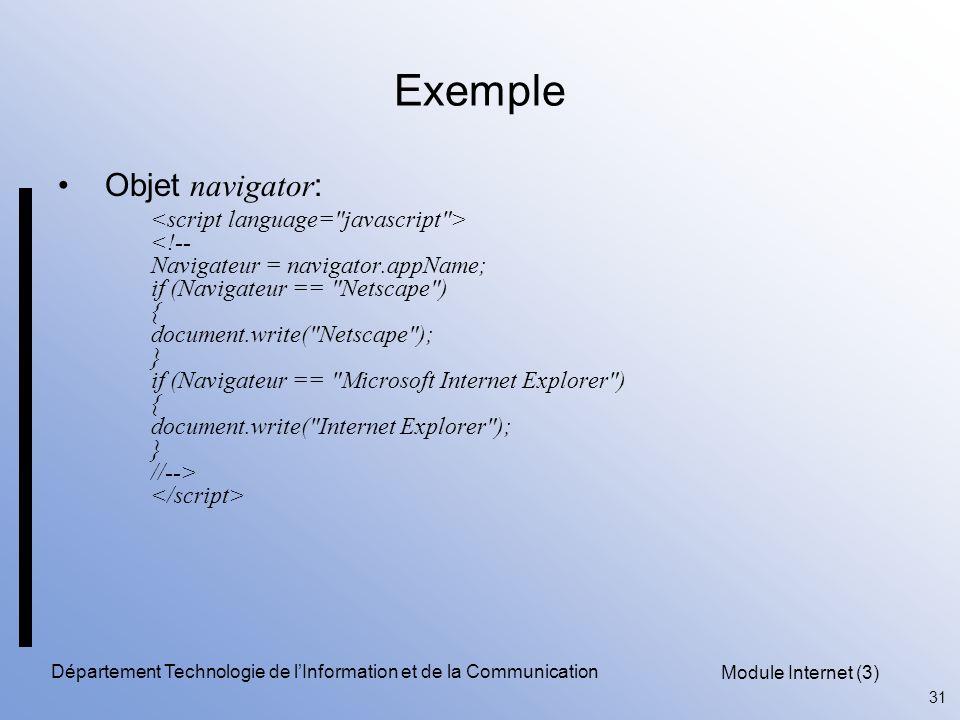 Module Internet (3) 31 Département Technologie de l'Information et de la Communication Exemple Objet navigator :