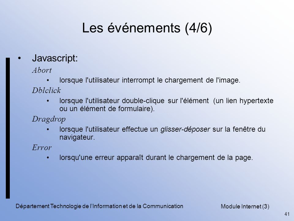 Module Internet (3) 41 Département Technologie de l'Information et de la Communication Les événements (4/6) Javascript: Abort lorsque l utilisateur interrompt le chargement de l image.