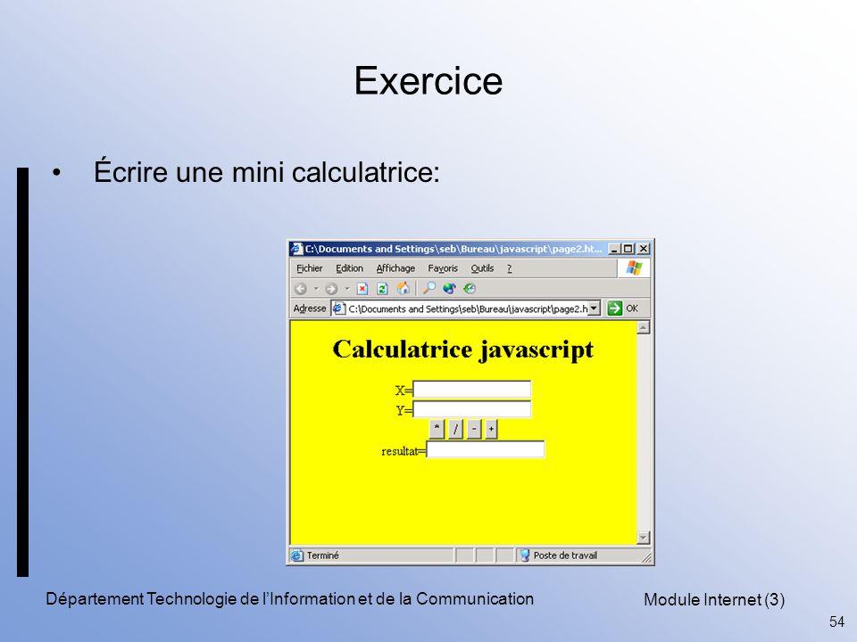 Module Internet (3) 54 Département Technologie de l'Information et de la Communication Exercice Écrire une mini calculatrice:
