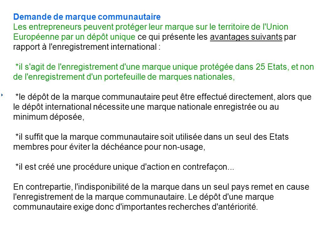 Demande de marque communautaire Les entrepreneurs peuvent protéger leur marque sur le territoire de l'Union Européenne par un dépôt unique ce qui prés
