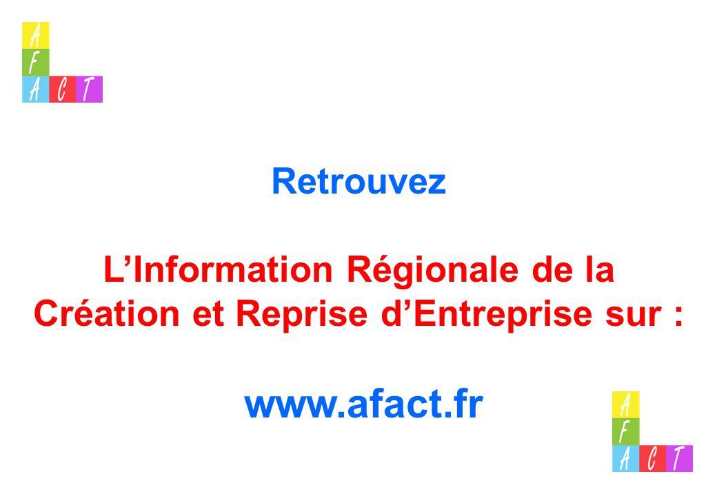 Retrouvez L'Information Régionale de la Création et Reprise d'Entreprise sur : www.afact.fr
