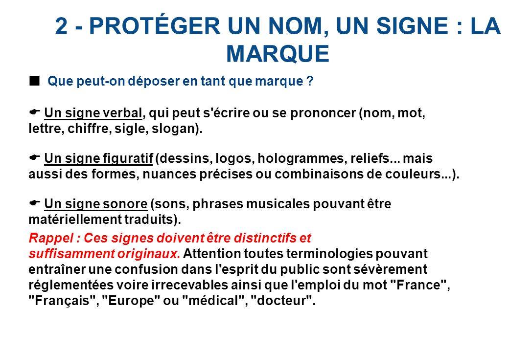 2 - PROTÉGER UN NOM, UN SIGNE : LA MARQUE Que peut-on déposer en tant que marque .
