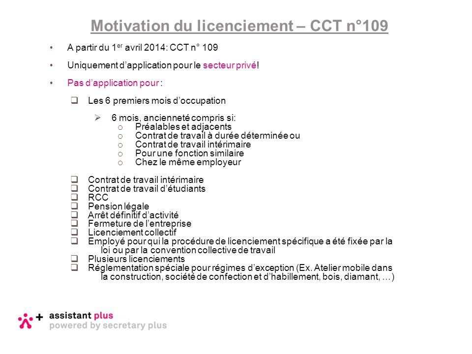 Motivation du licenciement – CCT n°109 A partir du 1 er avril 2014: CCT n° 109 Uniquement d'application pour le secteur privé! Pas d'application pour