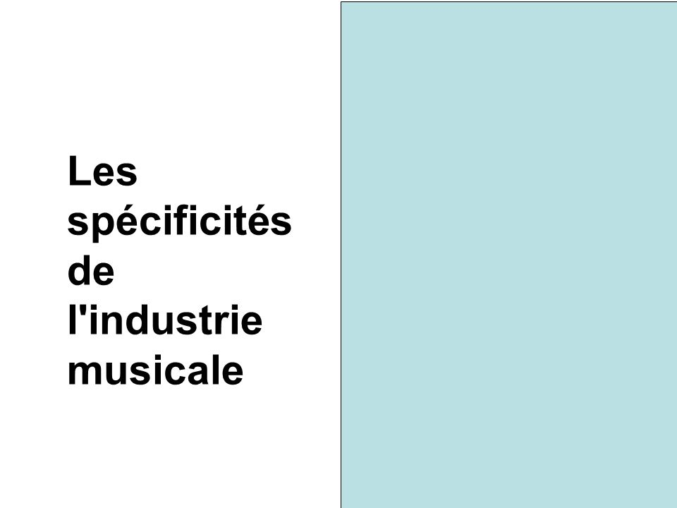 Les spécificités de l industrie musicale