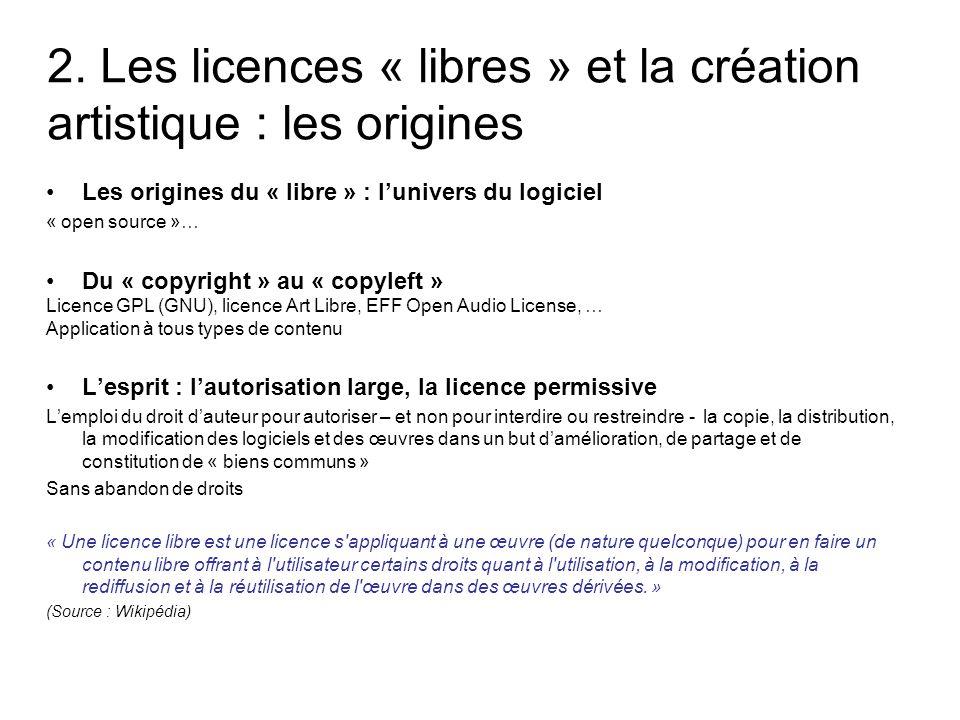 2. Les licences « libres » et la création artistique : les origines Les origines du « libre » : l'univers du logiciel « open source »… Du « copyright