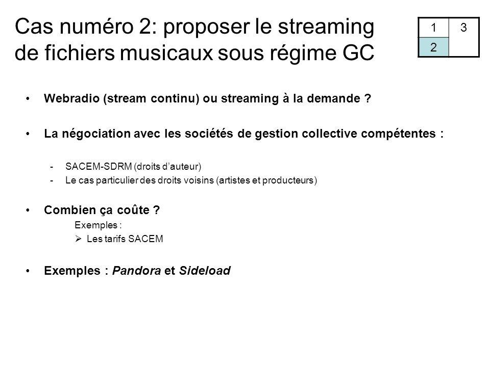 Cas numéro 2: proposer le streaming de fichiers musicaux sous régime GC 13 2 Webradio (stream continu) ou streaming à la demande .