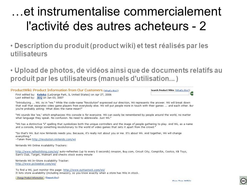 Description du produit (product wiki) et test réalisés par les utilisateurs Upload de photos, de vidéos ainsi que de documents relatifs au produit par les utilisateurs (manuels d utilisation...