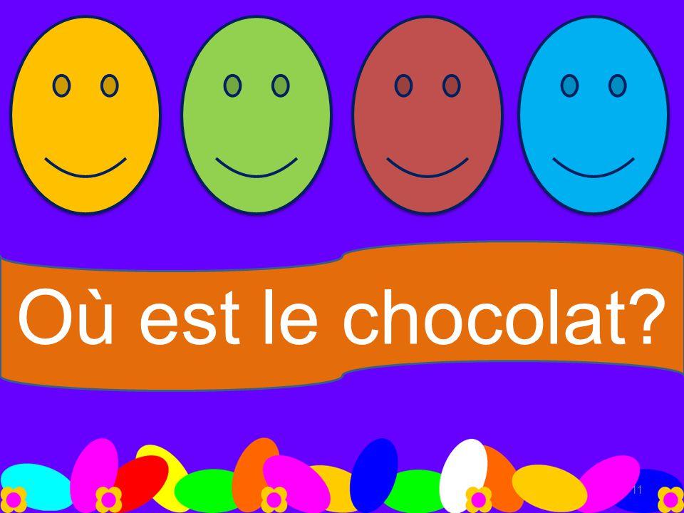 Où est le chocolat? 11