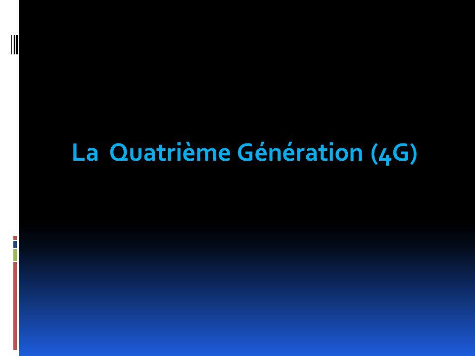 La Quatrième Génération (4G)