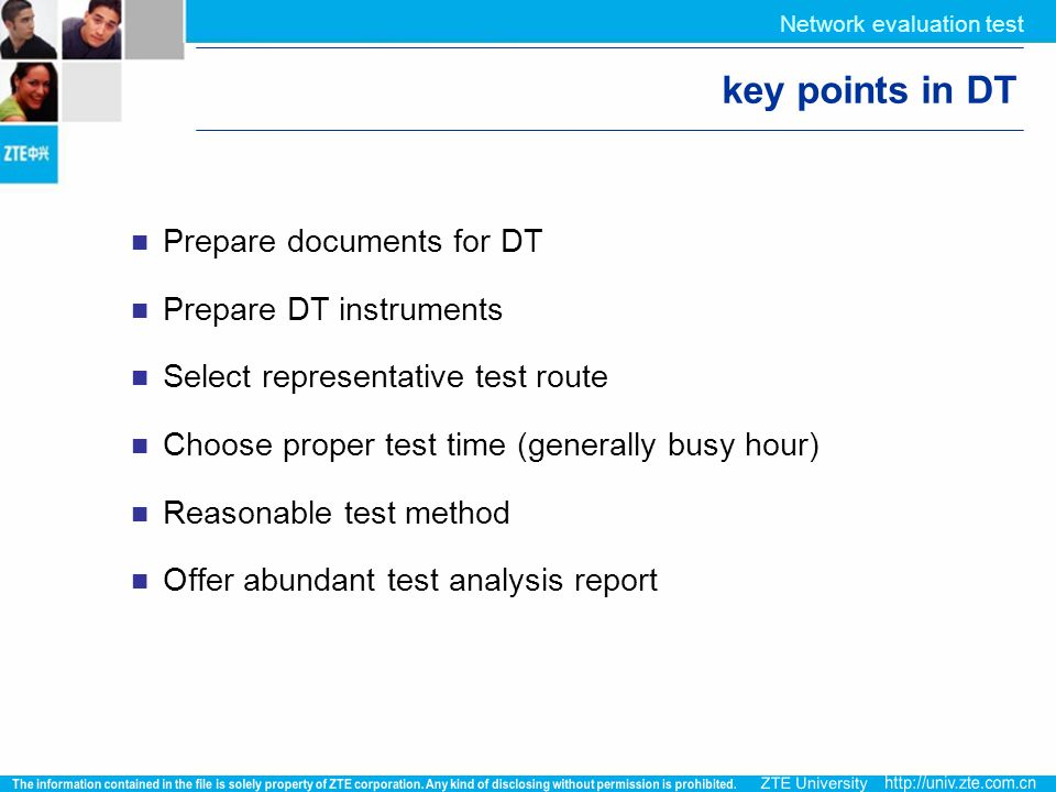 key points in DT Prepare documents for DT Prepare DT instruments Select representative test route Choose proper test time (generally busy hour) Reason