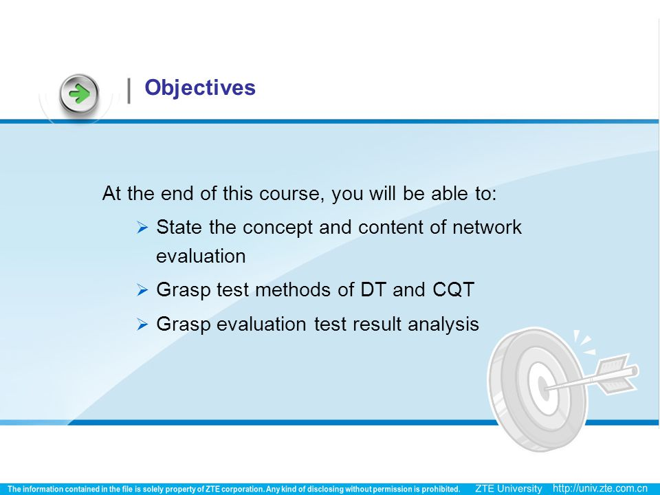 Objectives At the end of this course, you will be able to:  State the concept and content of network evaluation  Grasp test methods of DT and CQT 