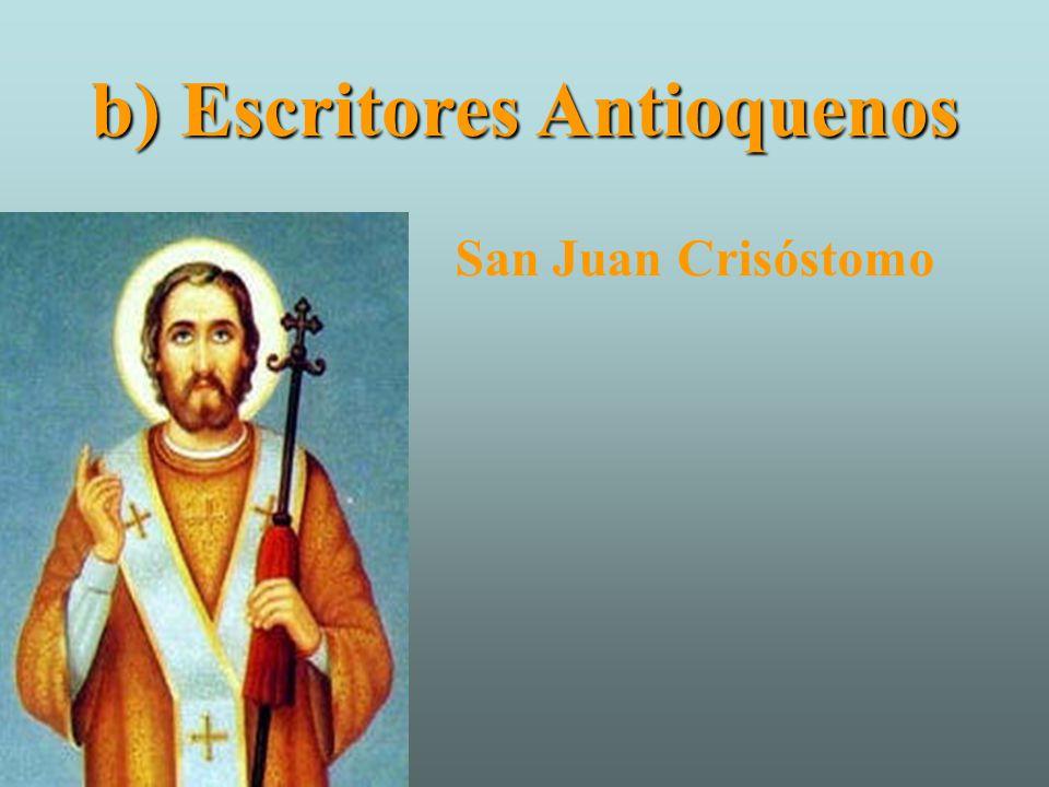 b) Escritores Antioquenos San Juan Crisóstomo