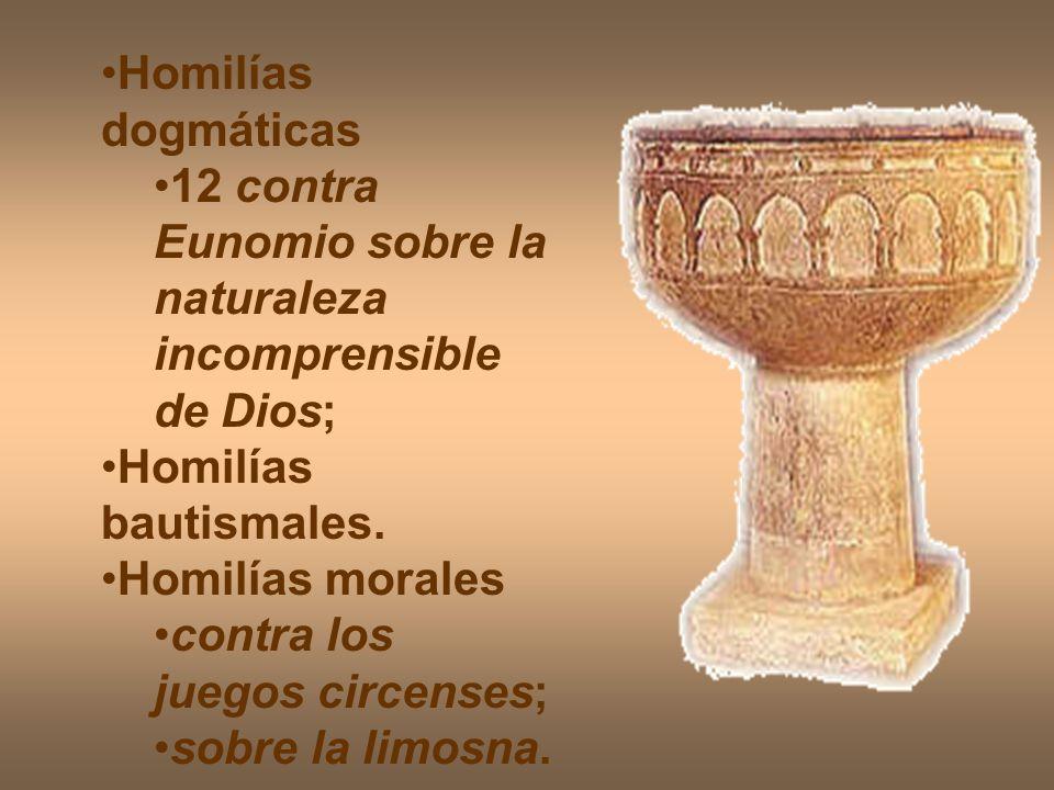 Homilías dogmáticas 12 contra Eunomio sobre la naturaleza incomprensible de Dios; Homilías bautismales. Homilías morales contra los juegos circenses;