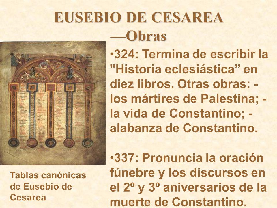 EUSEBIO DE CESAREA —Obras 324: Termina de escribir la