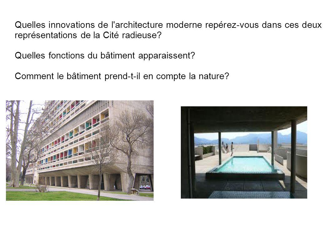 Quelles innovations de l'architecture moderne repérez-vous dans ces deux représentations de la Cité radieuse? Quelles fonctions du bâtiment apparaisse