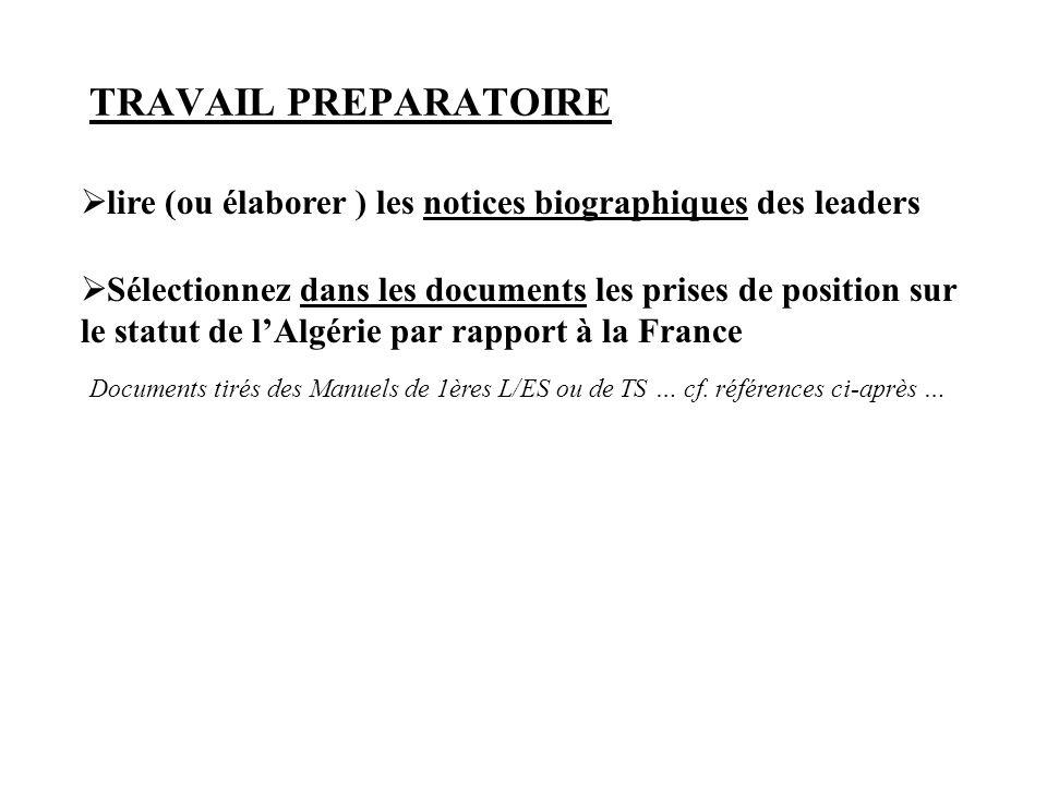 TRAVAIL PREPARATOIRE  Sélectionnez dans les documents les prises de position sur le statut de l'Algérie par rapport à la France  lire (ou élaborer )