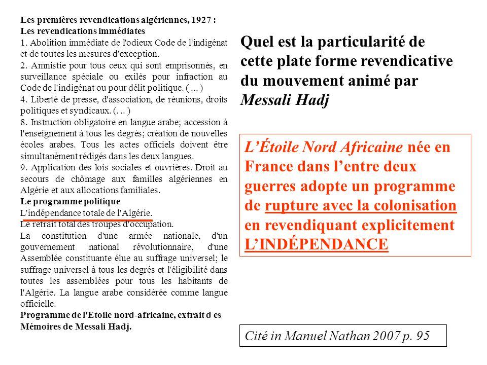 Quel est la particularité de cette plate forme revendicative du mouvement animé par Messali Hadj L'Étoile Nord Africaine née en France dans l'entre de