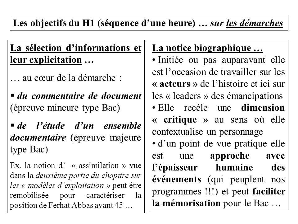 Les objectifs du H1 (séquence d'une heure) … sur les démarches La sélection d'informations et leur explicitation … … au cœur de la démarche :  du commentaire de document (épreuve mineure type Bac)  de l'étude d'un ensemble documentaire (épreuve majeure type Bac) Ex.