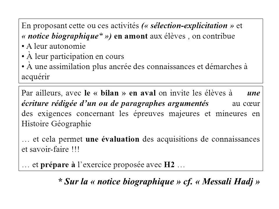 En proposant cette ou ces activités (« sélection-explicitation » et « notice biographique* ») en amont aux élèves, on contribue A leur autonomie À leu