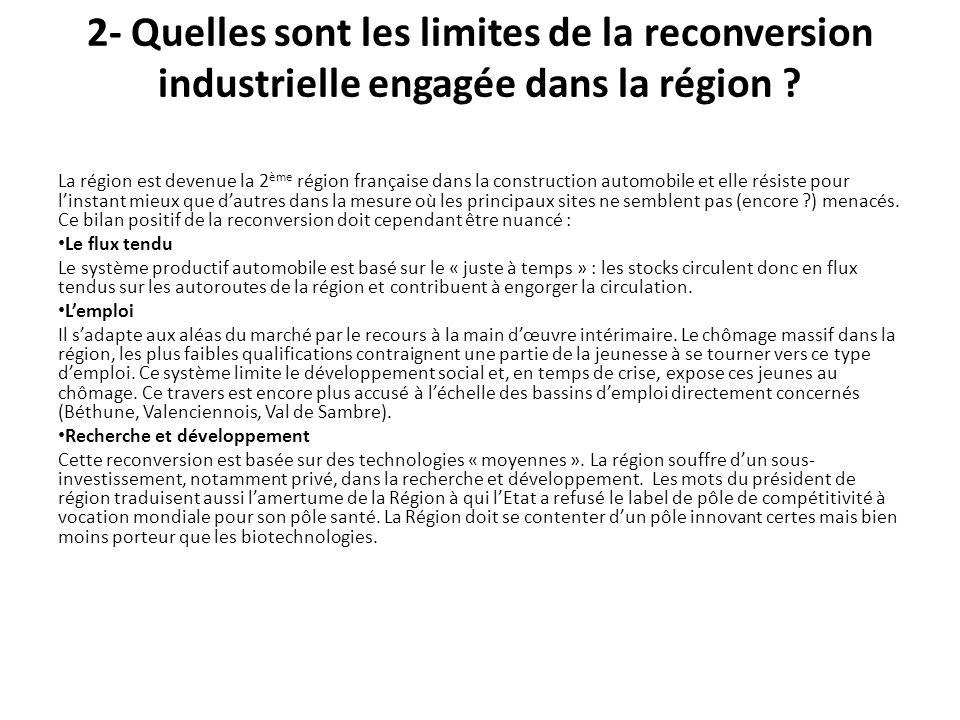 2- Quelles sont les limites de la reconversion industrielle engagée dans la région ? La région est devenue la 2 ème région française dans la construct