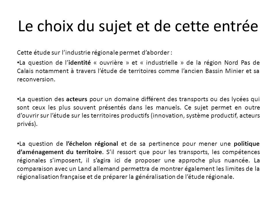 Le choix du sujet et de cette entrée Cette étude sur l'industrie régionale permet d'aborder : La question de l'identité « ouvrière » et « industrielle