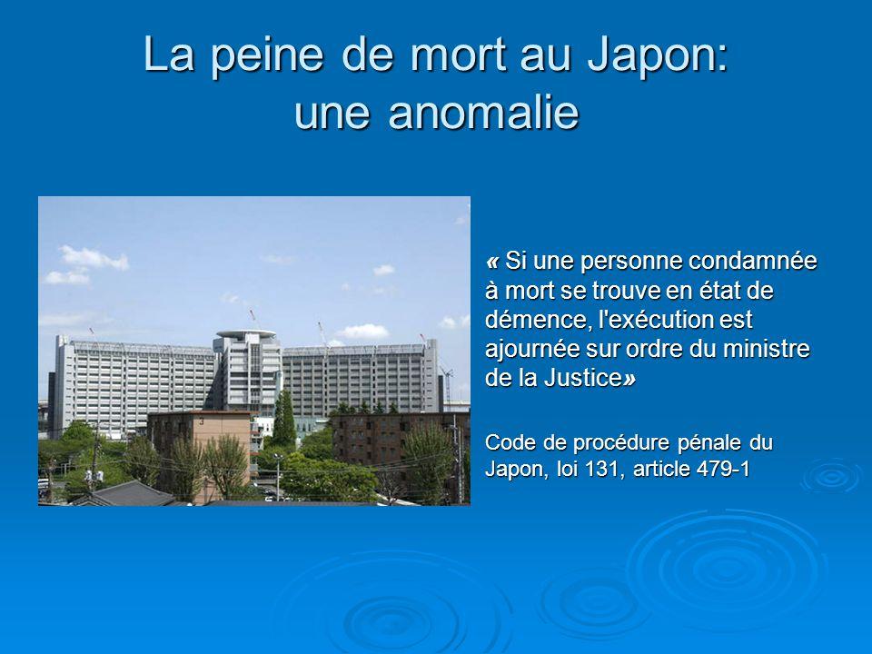La peine de mort au Japon: une anomalie « Si une personne condamnée à mort se trouve en état de démence, l'exécution est ajournée sur ordre du ministr