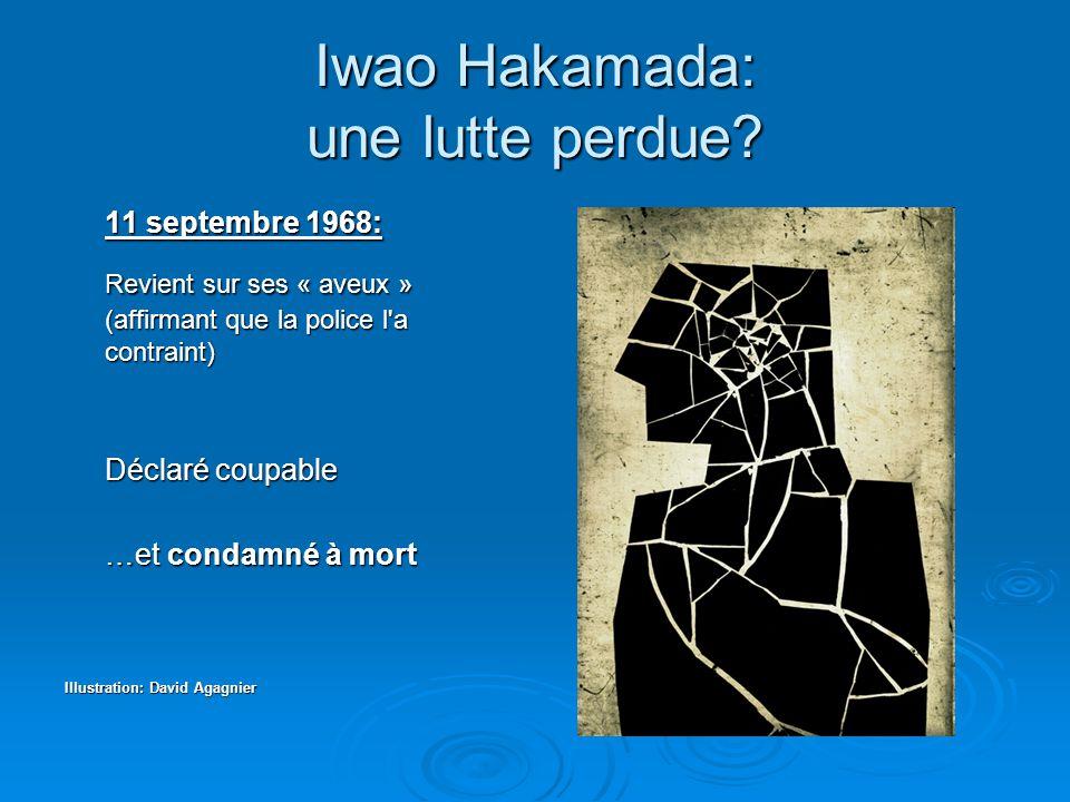 Iwao Hakamada: une lutte perdue? 11 septembre 1968: Revient sur ses « aveux » (affirmant que la police l'a contraint) Revient sur ses « aveux » (affir