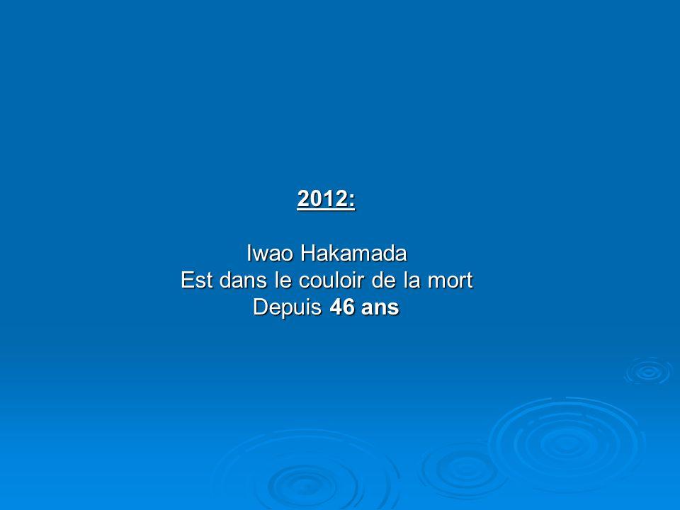 2012: Iwao Hakamada Est dans le couloir de la mort Depuis 46 ans