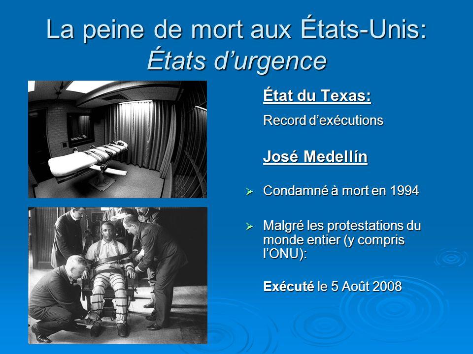La peine de mort aux États-Unis: États d'urgence État du Texas: Record d'exécutions José Medellín  Condamné à mort en 1994  Malgré les protestations